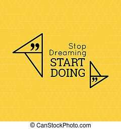 Inspirational quote Stop dreaming start doing wise saying in...