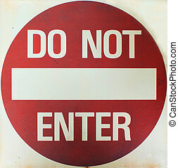 Do not enter red circle sign close-up, iron plate in vintage...