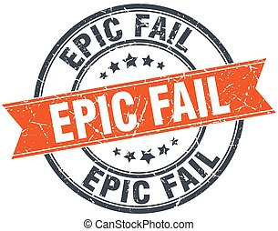 epic fail round orange grungy vintage isolated stamp