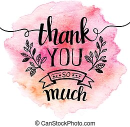Thank you so mach. Hand lettering. Watercolor background EPS...