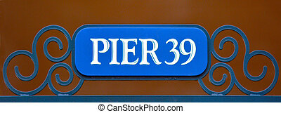 Street sign of Pier 39 in Fisherman Wharf San Francisco, CA