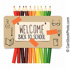 Welcome back to school. Paper note with color pencils background, vector illustration.
