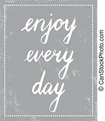 every day - motivational postcard template with the text...