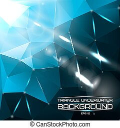 Abstract triangle underwater background with bright lights and flares. For presentations, websites etc. Vector