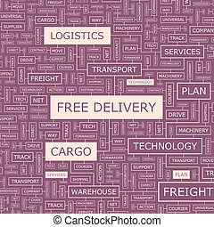 FREE DELIVERY. Word cloud illustration. Tag cloud concept...