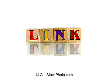 link - link colorful wooden word block on the white...