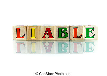 liable colorful wooden word block on the white background