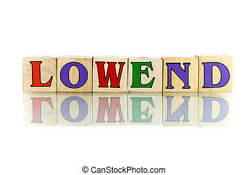 low end colorful wooden word block on the white background
