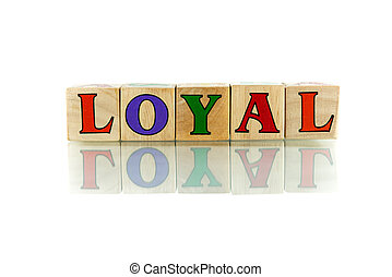 loyal colorful wooden word block on the white background