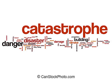 Catastrophe word cloud concept