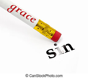 grace erases sin - concept of pencil and eraser with grace...