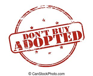 Do not buy adopt
