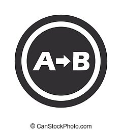 Round black A B sign - Letters A, B and arrow in circle, on...