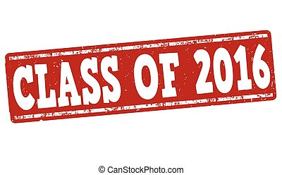 Class of 2016 stamp - Class of 2016 grunge rubber stamp on...
