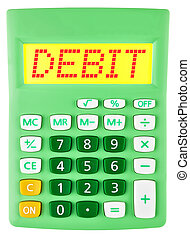 Calculator with DEBIT on display on white background