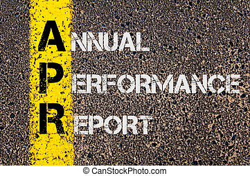 Business Acronym APR as Annual Performance Report - Concept...