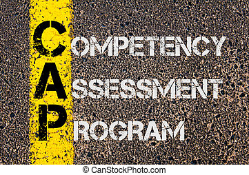 Business Acronym CAP as Competency Assessment Program -...
