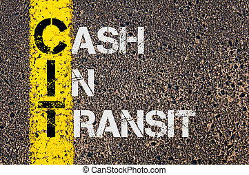 Business Acronym CIT as Cash in Transit - Concept image of...