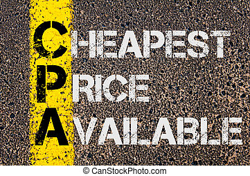 Business Acronym CPA as Cheapest Price Available - Concept...