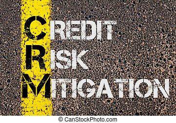Business Acronym CRM as Credit Risk Mitigation - Concept...