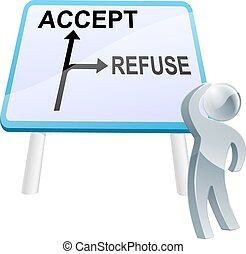Accept or refuse sign - A man looking up at a direction road...