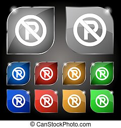 No parking icon sign. Set of ten colorful buttons with glare. Vector