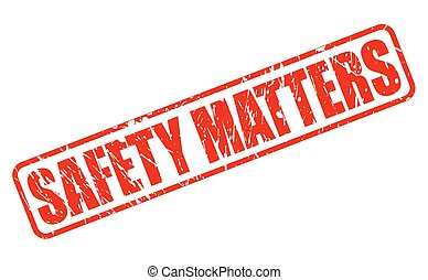 Safety matters red stamp text on white