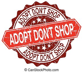 adopt dont shop red round grunge stamp on white