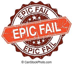 epic fail orange round grunge stamp on white