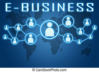 E-Business concept on blue background with world map and...