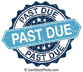 past due blue round grunge stamp on white