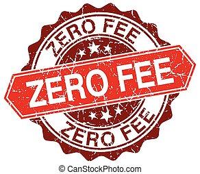 zero fee red round grunge stamp on white