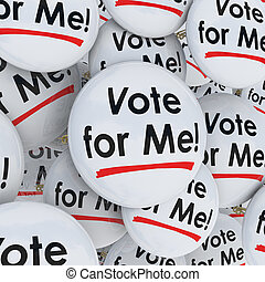 Vote for Me Buttons Pins Election Candidate Support...