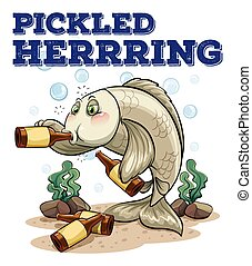 Sayings - Drunk fish drinking alcohol with a saing PICKLED...