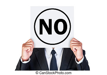 Say no on paper - Say no concept shown by business man...