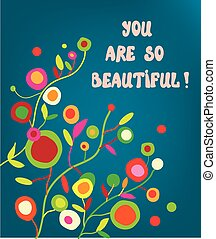 beatiful-card.eps - You are beautiful - floral greeting card...