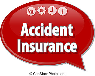 Accident Insurance Business term speech bubble illustration...