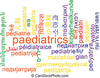 Paediatrics multilanguage wordcloud background concept -...