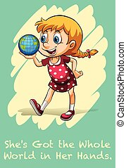 Idiom - She's got the whole world in her hands