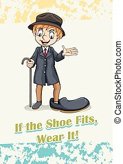 Idiom saying if the shoe fits wear it