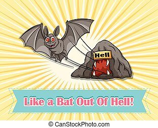 Idiom - Like a bat out of hell