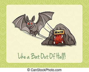 Idiom like a bat out of hell