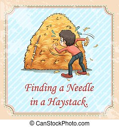 Idiom saying finding a needle in a haystack