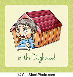 Doghouse - English idiom in the doghouse