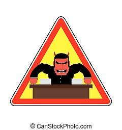 Danger sign Office label. Beware of evil boss. Angry chef....