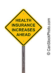 Caution Sign - Health Insurance Increases Ahead - Caution...