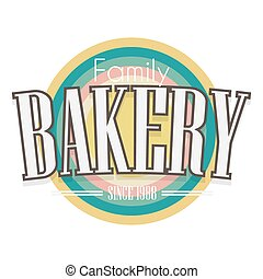 Bakery Label. Vector design. - Bakery Retro Label. Vector...