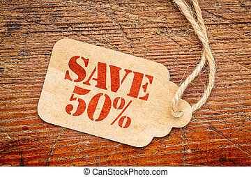 save 50 percent sign  on a price tag