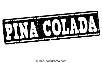 Pina colada cocktail grunge rubber stamp on white...