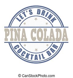Pina colada cocktail stamp - Pina colada cocktail grunge...